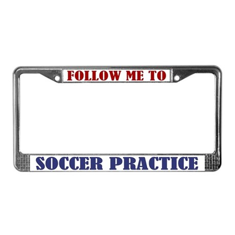 Follow Me To Soccer License Plate Frame