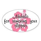 Mahalo for removing slippas Oval Decal
