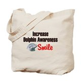 Increase Dolphin Awareness Tote Bag