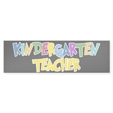 Kindergarten Teacher - Bumper Bumper Sticker