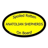 Spoiled Anatolian Shepherds Oval Decal
