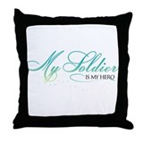 My Soldier is my Hero Throw Pillow