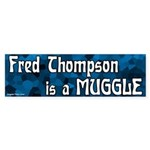 Fred Thompson is Muggle bumper sticker