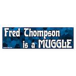 Fred Thompson is Muggle bumper sticker