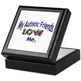 My Autistic Friends Love Me Keepsake Box