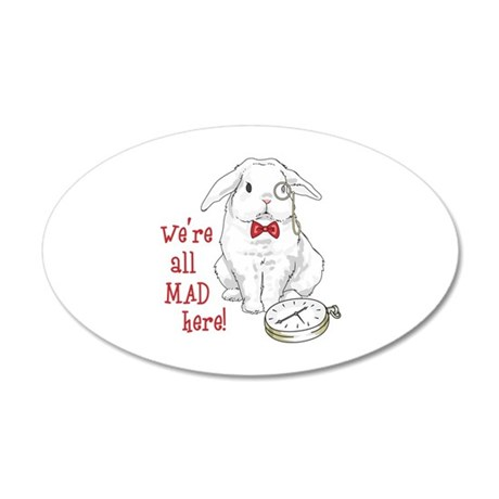 WERE ALL MAD HERE Wall Decal
