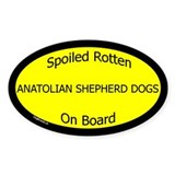 Spoiled Anatolian Shepherd Dogs Oval Decal