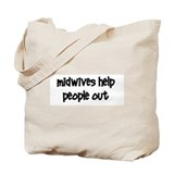 &quot;Midwives Help People Out&quot; Tote Bag