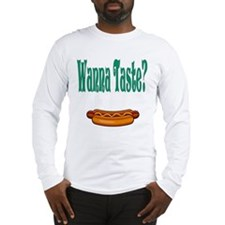 Wanna Taste? Long Sleeve T-Shirt