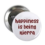 "happiness is being Kierra 2.25"" Button (10 pack)"