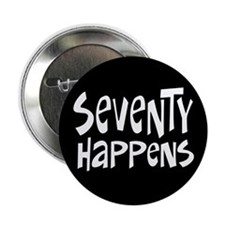 "70th birthday happens 2.25"" Button (10 pack)"
