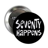 70th birthday happens Button