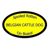 Spoiled Belgian Cattle Dog On Board Oval Decal