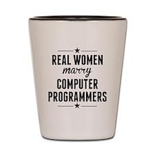 Real Women Marry Computer Programmers Shot Glass