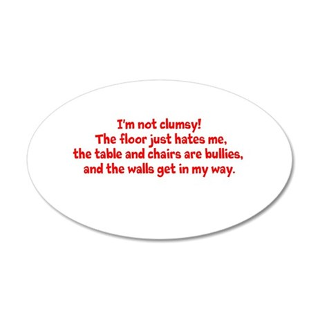 I'm not clumsy 20x12 Oval Wall Decal
