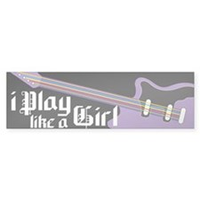 I Play Like a Girl Bumper Bumper Sticker