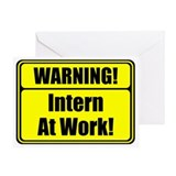 """Warning! Intern at Work!"" Greeting Card"