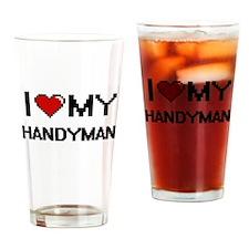 I love my Handyman Drinking Glass