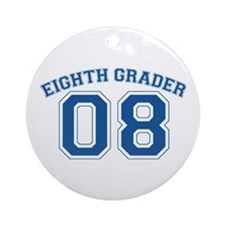 Eight Grader 08 Ornament (Round)