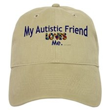 My Autistic Friend Loves Me Baseball Cap