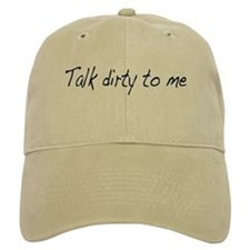 Talk dirty to me (2) Baseball Cap