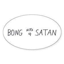 BONG HiTS 4 SATAN Oval Decal