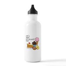 Life is short eat dessert first Water Bottle