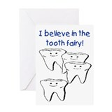 I BELIEVE IN THE TOOTH FAIRY Greeting Card