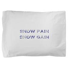 Snow Pain Snow Gain Pillow Sham
