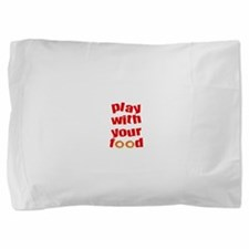 FIN-play-with-your-food-2.png Pillow Sham