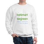 beSmart beGreen eco green Sweatshirt