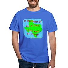 If Washington DC was in Texas - T-Shirt