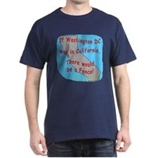 If Washington DC was in California - T-Shirt
