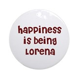 happiness is being Lorena Ornament (Round)