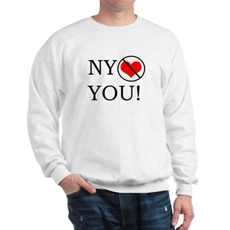 NY Doesn't Love You Sweatshirt