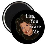 Lisa, You Scare Me Magnet