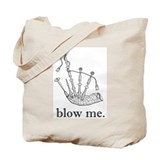 blow me. Tote Bag