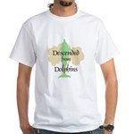 Descended from Dolphins White T-Shirt