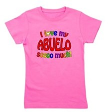I love my ABUELO soooo much! Girl's Tee