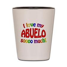 I love my ABUELO soooo much! Shot Glass