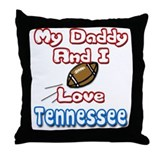 My Daddy And I Love Tennessee Throw Pillow