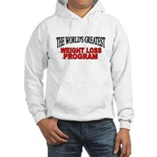 """The World's Greatest Weight Loss Program"" Hoodie"