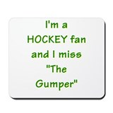I miss Gump Worsley Mousepad
