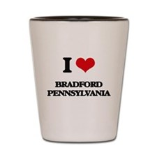 I love Bradford Pennsylvania Shot Glass