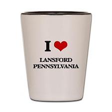 I love Lansford Pennsylvania Shot Glass