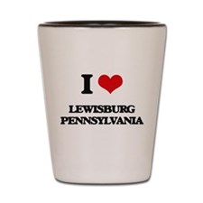 I love Lewisburg Pennsylvania Shot Glass