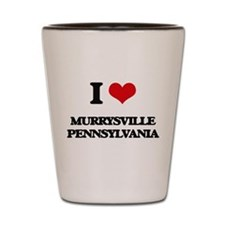 I love Murrysville Pennsylvania Shot Glass