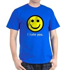 I Hate You :o) T-Shirt