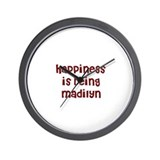 happiness is being Madilyn Wall Clock