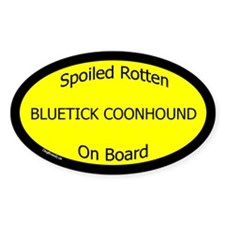 Spoiled Bluetick Coonhound On Board Oval Decal